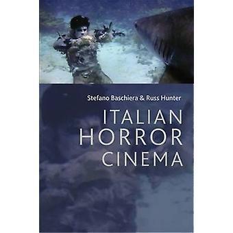 Italian Horror Cinema by Hunter Baschiera - 9781474419680 Book