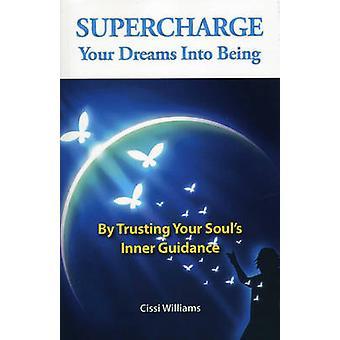 FÖRKOMPRIMERA dina drömmar till stånd - genom att lita på din själs inre Gui