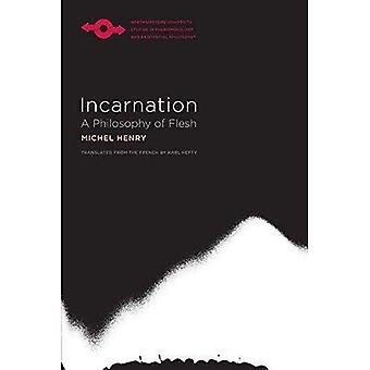 Incarnation: A Philosophy of Flesh (Studies in Phenomenology and Existential Philosophy)