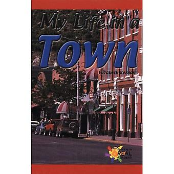 My Life in a Town (Rosen Real Readers: Early Emergent)