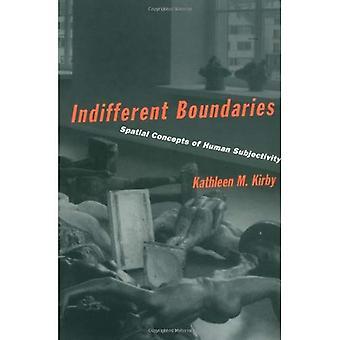 Onverschillig grenzen: Ruimtelijke concepten van menselijke subjectiviteit (toewijzingen: samenleving/theorie/ruimte)