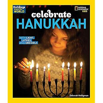 Celebrano Hanukkah: Con luce, Latkes e Dreidels (vacanze nel mondo (Hardcover))
