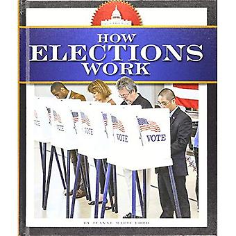 How Elections Work (How America Works)