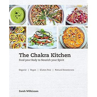 The Chakra Kitchen - Feed Your Body to Nourish Your Spirit