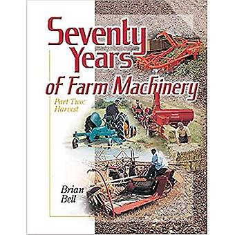Seventy Years of Farm Machinery. Part 2, Harvest
