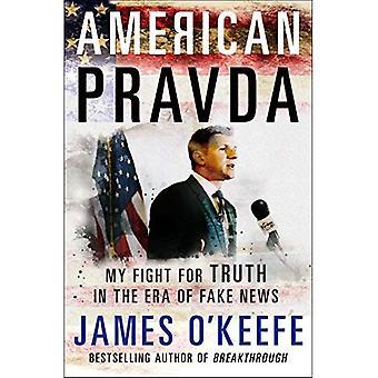 Pravda americano: Minha luta pela verdade na época da notícia falsa
