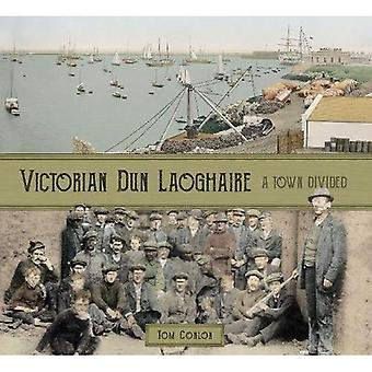 Victorian Dun Laoghaire: A Town Divided
