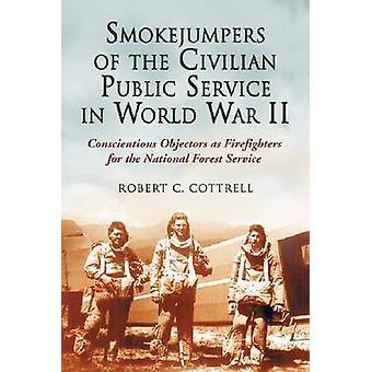 Smokejumpers cywilnej służby publicznej w czasie II wojny światowej - Conscien