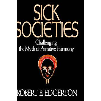 Sick Societies by Edgerton & Robert