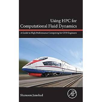 HPC を用いた数値流体力学、Cfd 技術者 Jamshed & Shamoon のハイ パフォーマンス コンピューティング入門
