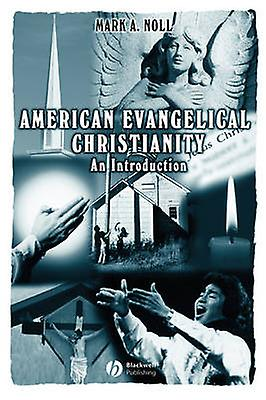 American Evangelical Christianity by Noll