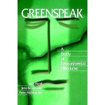 Greenspeak A studio del discorso ambientale di Muhlhausler & Peter