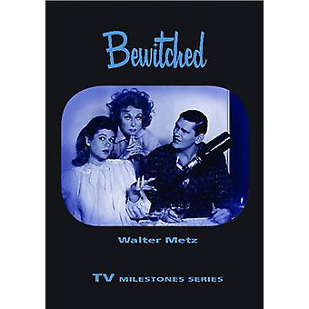 Bewitched by Metz & Walter