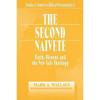 The Second Naivete by Wallace & Mark I.
