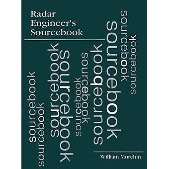 Radar Engineers Sourcebook by Morchin & William C.