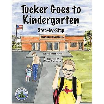 Tucker gaat naar de kleuterschool door Bartch & Lea