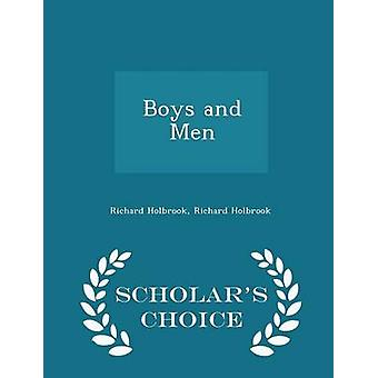 Boys and Men  Scholars Choice Edition by Holbrook & Richard