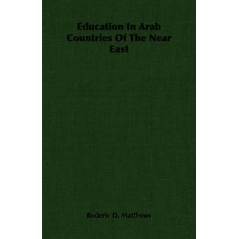 Istruzione nei paesi arabi del Medio Oriente da Matthews & Roderic D.