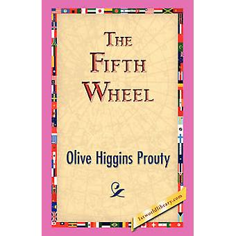 The Fifth Wheel by Prouty & Olive Higgins