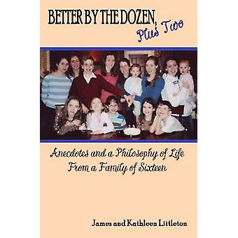 Better by the Dozen Plus Two by Littleton & James