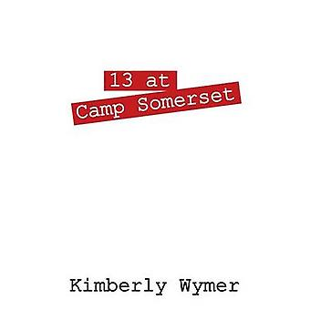 13 yrityksessä Camp Somerset by Wymer & Kimberly