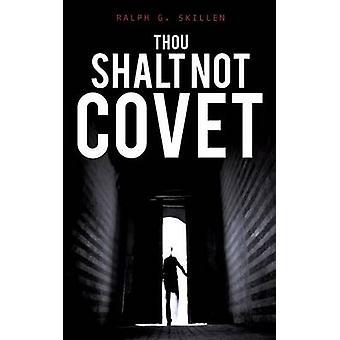 THOU skall inte COVET av SKILLEN & RALPH G.