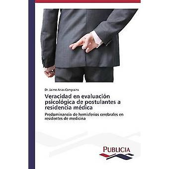 Veracidad en evaluacin psicolgica de postulantes a residencia mdica by Arias Congrains Dr. Jaime