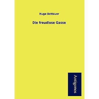 Die Freudlose Gasse by Bettauer & Hugo