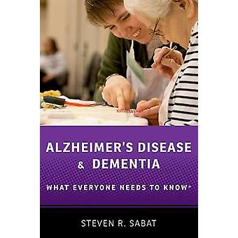 Alzheimer's Disease and Dementia - What Everyone Needs to Know (R) by