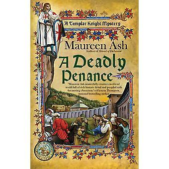 A Deadly Penance - A Templar Knight by Maureen Ash - 9780425243367 Book