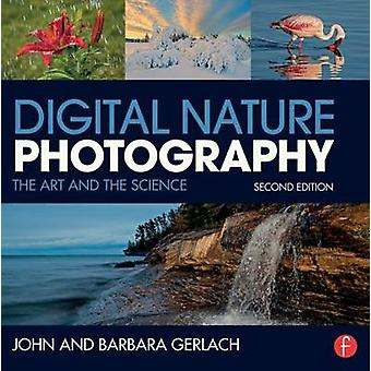 Digital Nature Photography - The Art and the Science (2nd Revised edit