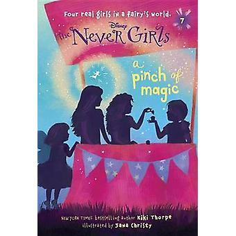 Never Girls #7 - A Pinch of Magic (Disney - The Never Girls) by Kiki Th