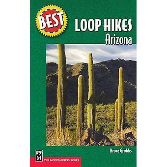 Best Loop Hikes - Arizona by Bruce Grubbs - 9780898869774 Book