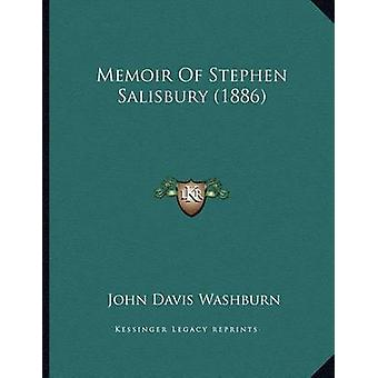 Memoir of Stephen Salisbury (1886) by John Davis Washburn - 978116689