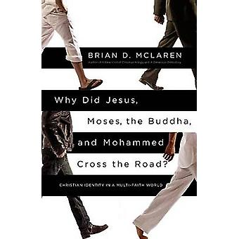 Why Did Jesus - Moses - the Buddha - and Mohammed Cross the Road? - Ch