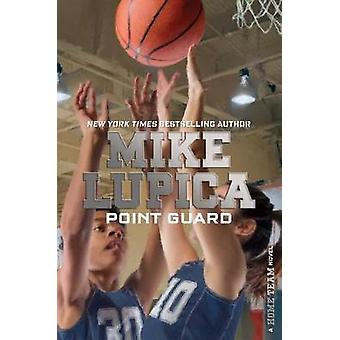 Point Guard by Mike Lupica - 9781481410038 Book