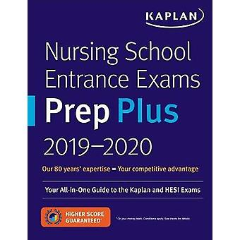 Nursing School Entrance Exams Prep 2019-2020 - Your All-in-One Guide t