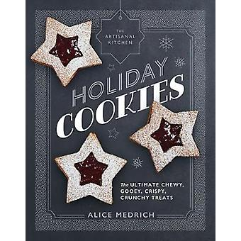 The Artisanal Kitchen - Holiday Cookies - The Ultimate Chewy - Gooey -