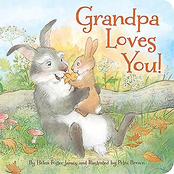 Grandpa Loves You by Helen Foster James - Petra Brown - 9781585363742