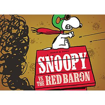 Snoopy vs. the Red Baron by Charles M. Schulz - 9781606999066 Book
