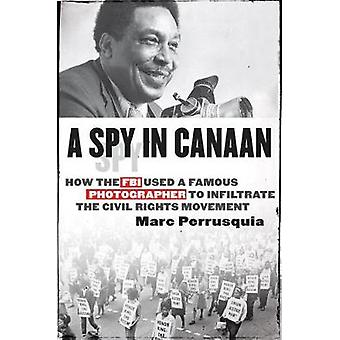A Spy In Canaan - How the FBI Used a Famous Photographer to Infiltrate