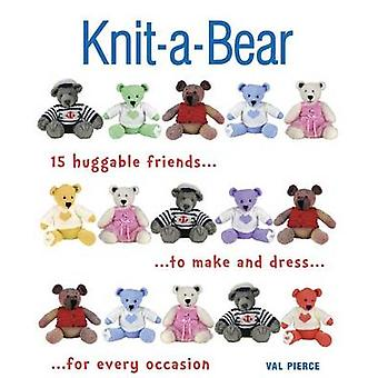 Knit-A-Bear - 15 Huggable Friends to Make and Dress for Every Occasion