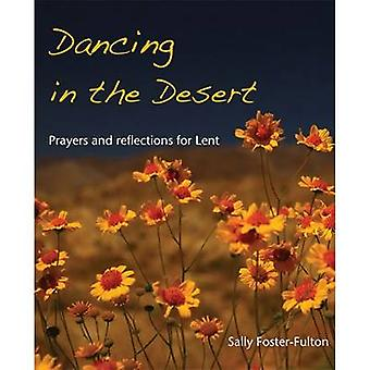 Dancing in the Desert - Prayers and Reflections for Lent by Sally Fost