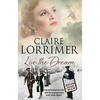 Live the Dream by Claire Lorrimer - 9781847517364 Book