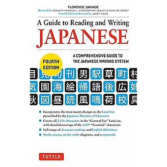 Guide to Reading and Writing Japanese (4th edition) by Florence Sakad