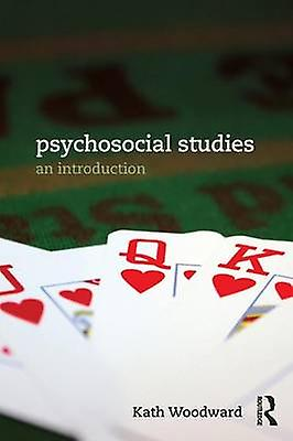 Psychosocial Studies by Kath Woodward