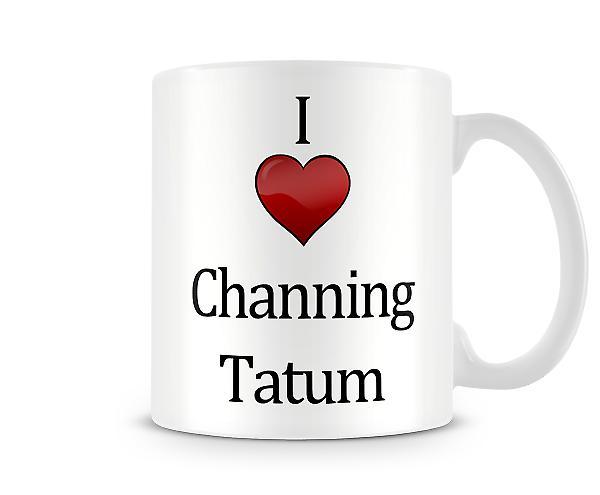 Jag älskar Channing Tatum Tryckt Mugg