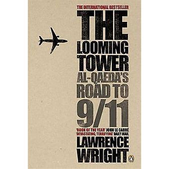 A torre de vulto - estrada de Qaeda para 9/11 por Lawrence Wright - 97801