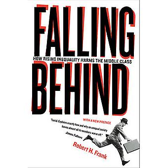 Falling Behind - How Rising Inequality Harms the Middle Class by Rober