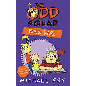 La escuadrilla impar - rey de Karl (principal) por Michael Fry - libro 9780571314416